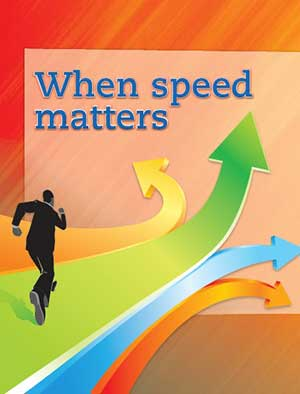 When speed matters