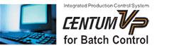 Production Control System: CENTUM VP Batch