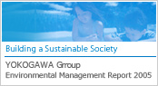 Yokogawa Group Environmental Management Report 2005