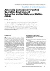Achieving an Innovative Unified Operation Environment Using the Unified Gateway Station (UGS) thumbnail